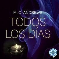 Todos los días - M. C. Andrews