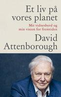 Et liv på vores planet - David Attenborough
