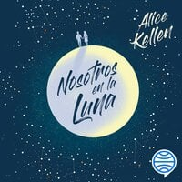 Nosotros en la luna - Alice Kellen
