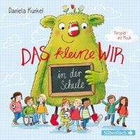 Das kleine WIR in der Schule - Daniela Kunkel, Matti Krause