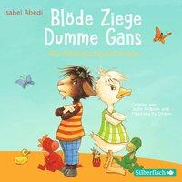 Blöde Ziege - Dumme Gans - Isabel Abedi