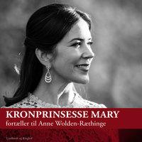 Kronprinsesse Mary fortæller til Anne Wolden-Ræthinge - Anne Wolden-Ræthinge