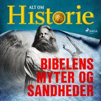 Bibelens myter og sandheder - Alt Om Historie