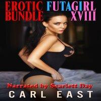 Erotic Futagirl Bundle XVIII - Carl East