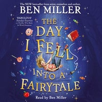 The Day I Fell Into a Fairytale - Ben Miller