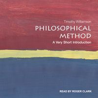 Philosophical Method: A Very Short Introduction - Timothy Williamson