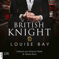 British Knight (Ungekürzt) - Louise Bay
