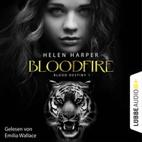 Blood Destiny - Bloodfire - Mackenzie-Smith-Serie 1 (Ungekürzt) - Helen Harper