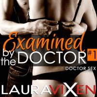 Examined by the Doctor - Laura Vixen
