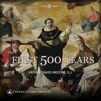 The First 500 Years: The Fathers, Councils, and Doctrines of the Early Church - David Meconi