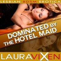 Dominated by the Hotel Maid - Laura Vixen