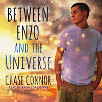 Between Enzo and the Universe - Chase Connor