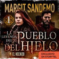 El Pueblo del hielo 1 - El hechizo - Margit Sandemo