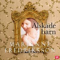 Älskade barn - Marianne Fredriksson