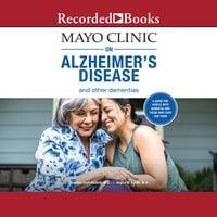 Mayo Clinic on Alzheimer's Disease and Other Dementias - Jonathan Graff-Radford, Angela M. Lunde