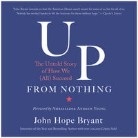 Up from Nothing: The Untold Story of How We (All) Succeed - John Hope Bryant