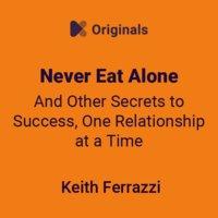 ملخص كتاب لا تأكل بمفردك - كيث فيرازي