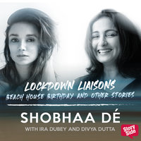 Lockdown Liaisons - Beach house birthday and other stories - Shobhaa De