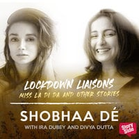 Lockdown Liaisons - Miss La Di Da and other and other stories - Shobhaa De