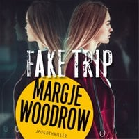 Fake trip - Margje Woodrow