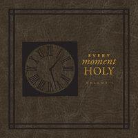 Every Moment Holy - Douglas Kaine McKelvey