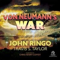 Von Neumann's War - John Ringo, Travis Taylor