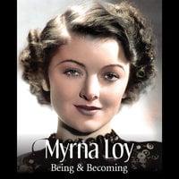 Myrna Loy - James Kotsilibas-Davis, Myrna Loy