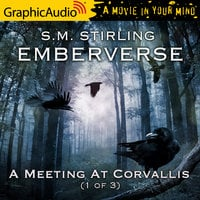 A Meeting At Corvallis (1 of 3) [Dramatized Adaptation] - S.M. Sterling