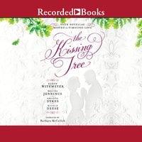 The Kissing Tree - Karen Witemeyer, Regina Jennings, Nicole Deese, Amanda Dykes