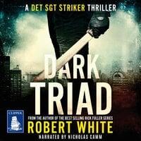 Dark Triad - Robert White