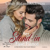 Her Stand-In Fake Fiancé - Cindy Roland Anderson
