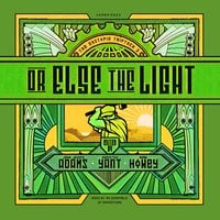 Or Else the Light - Various Authors