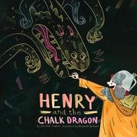 Henry and the Chalk Dragon - Jennifer Trafton