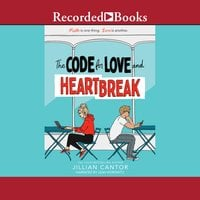 The Code for Love and Heartbreak - Jillian Cantor