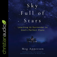 A Sky Full of Stars: Learning to Surrender to God's Perfect Plans - Meg Apperson