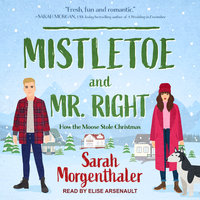 Mistletoe and Mr. Right - Sarah Morgenthaler