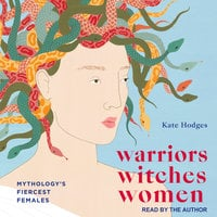 Warriors, Witches, Women - Kate Hodges