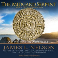 The Midgard Serpent: A Novel of Viking Age England - James L. Nelson