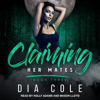 Claiming Her Mates - Dia Cole