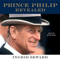 Prince Philip Revealed - Ingrid Seward