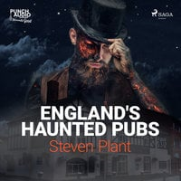 England's Haunted Pubs - Steven Plant