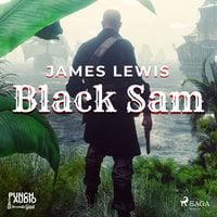 Black Sam - James Lewis