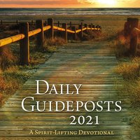 Daily Guideposts 2021: A Spirit-Lifting Devotional - Guideposts