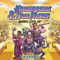 Homerooms and Hall Passes: Heroes Level Up - Tom O'Donnell