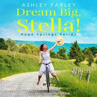 Dream Big, Stella! - Ashley Farley