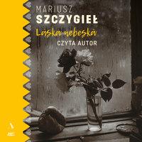Laska nebeska - Mariusz Szczygieł