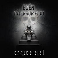 Edén interrumpido - Carlos Sisí