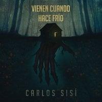 Vienen cuando hace frío - Carlos Sisí