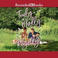Truly, Madly, Royally - Debbie Rigaud