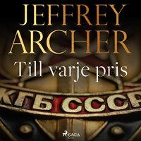Till varje pris - Jeffrey Archer